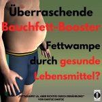 Überraschende Bauchfett-Booster: Fettwampe durch gesunde Lebensmittel?