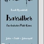 """Pressemitteilung // Politische Kriminalsatire im beschaulichen Bayern: """"Isarsilber"""" – frech, unterhaltsam, aufrüttelnd und bösartig bissig"""