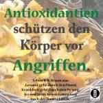 Antioxidantien schützen den Körper / Spruch des Tages 06. November 2019