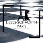 """Das Spiel der Liebe / """"Liebes-Schach in Paris"""""""