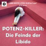 POTENZ-KILLER: Die Feinde der Libido