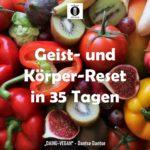 Geist- und Körper-Reset in 35 Tagen / Spruch des Tages 11. August 2020