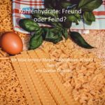 Kohlenhydrate: Freund oder Feind? Spruch des Tages 08.10.2020