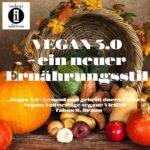 VEGAN 3.0 – ein neuer Ernährungsstil / Spruch des Tages 12. Oktober 2020