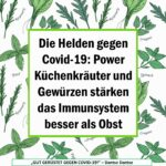 Die Helden gegen Covid-19: Power Küchenkräuter und Gewürzen stärken das Immunsystem besser als Obst / Spruch des Tages 26.11.