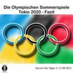 Die Olympischen Sommerspiele Tokio 2020 // Spruch des Tages 11.08.2021