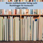 Bunter, multikultureller Verlag sucht Buchblogger für Austausch! indayi edition