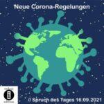 Neue Corona-Regelungen // Spruch des Tages 16.09.2021