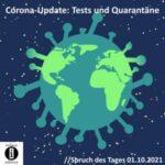 Corona-Update: Tests und Quarantäne // Spruch des Tages 01.10.2021