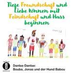 Eine Geschichte für kleine Entdecker über Freundschaft und Feindschaft, Liebe und Hass
