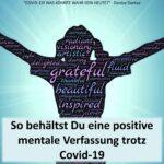 So behältst Du eine positive mentale Verfassung trotz Covid-19 / Spruch des Tages 09.12.
