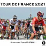 Tour de France 2021 // Spruch des Tages 05.07.2021