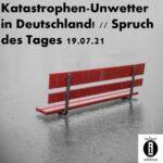Katastrophen-Unwetter in Deutschland! // Spruch des Tages 19.07.21