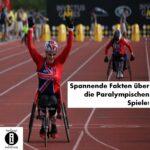 Spannende Fakten über die Paralympischen Spiele!